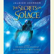 The Secrets of Solace, by Jaleigh Johnson