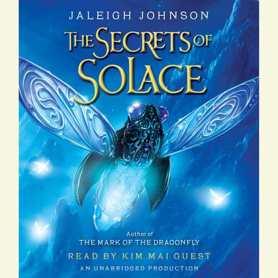The Secrets of Solace Audiobook, by Jaleigh Johnson