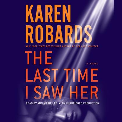 The Last Time I Saw Her: A Novel Audiobook, by Karen Robards