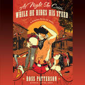 At Night She Cries, While He Rides His Steed Audiobook, by Ross Patterson