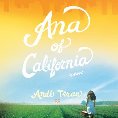 Ana of California Audiobook, by Andi Teran