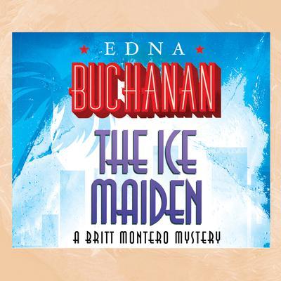 The Ice Maiden Audiobook, by Edna Buchanan