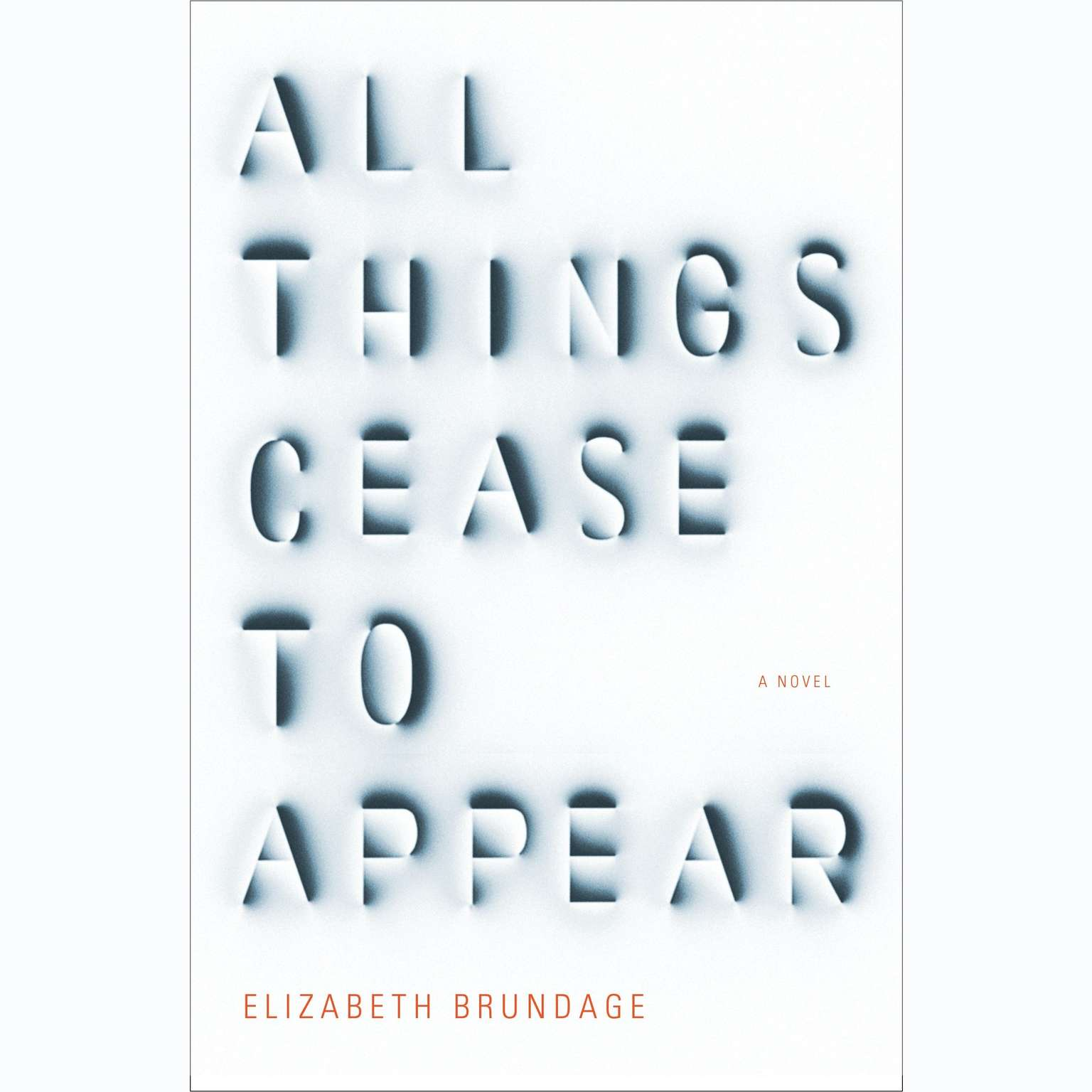 Printable All Things Cease to Appear: A novel Audiobook Cover Art