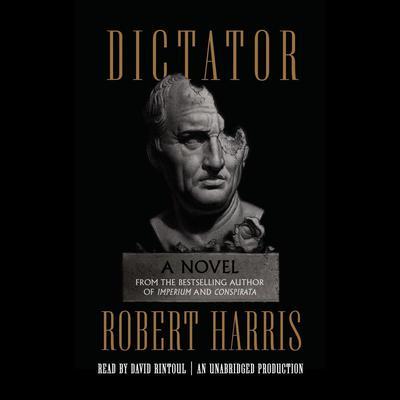Dictator: A novel Audiobook, by Robert Harris