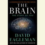 The Brain: The Story of You, by David Eagleman