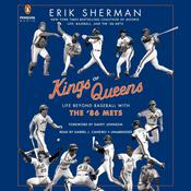 Kings of Queens: Life beyond Baseball with the '86 Mets, by Erik Sherman