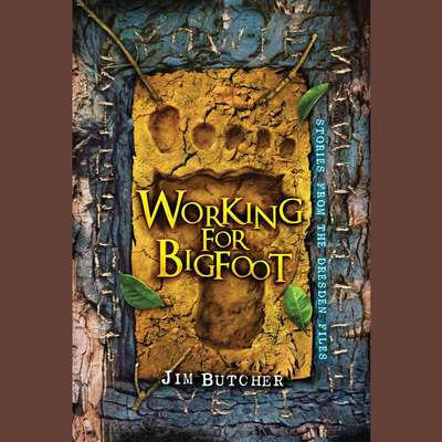 Working for Bigfoot: Stories from the Dresden Files Audiobook, by
