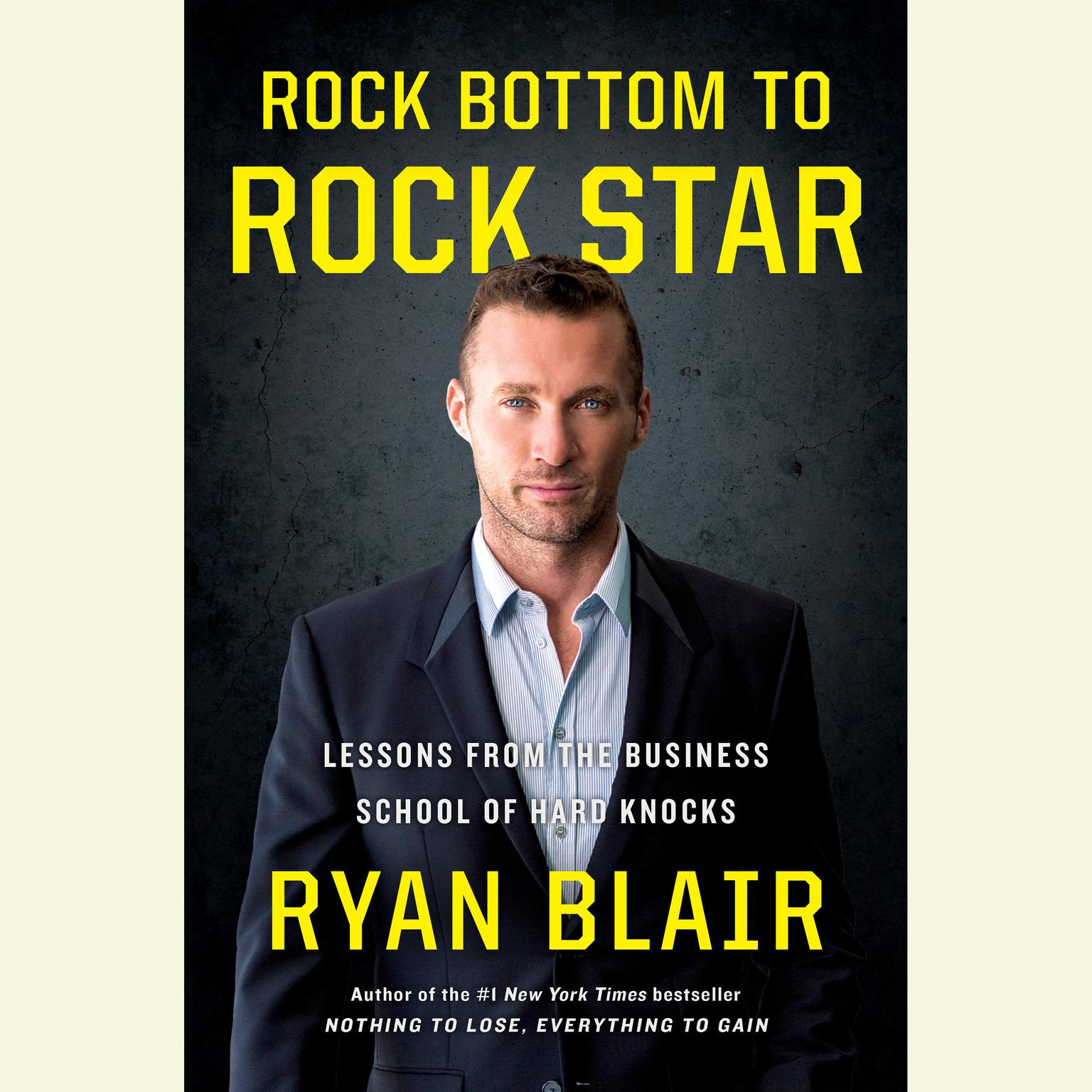Printable Rock Bottom to Rock Star: Lessons from the Business School of Hard Knocks Audiobook Cover Art