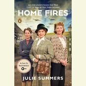 Home Fires: The Story of the Womens Institute in the Second World War Audiobook, by Julie Summers