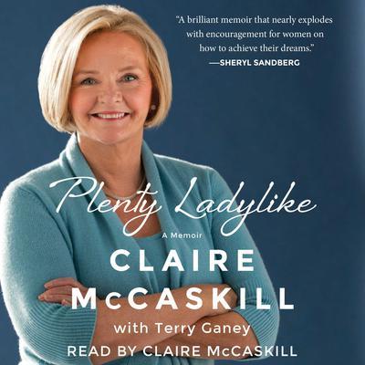 Plenty Ladylike: A Memoir Audiobook, by Claire McCaskill