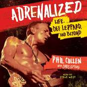 Adrenalized: Life, Def Leppard, and Beyond Audiobook, by Phil Collen