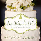 Love Takes the Cake: A September Wedding Story Audiobook, by Betsy St. Amant