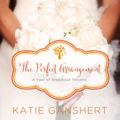 The Perfect Arrangement: An October Wedding Story Audiobook, by Katie Ganshert