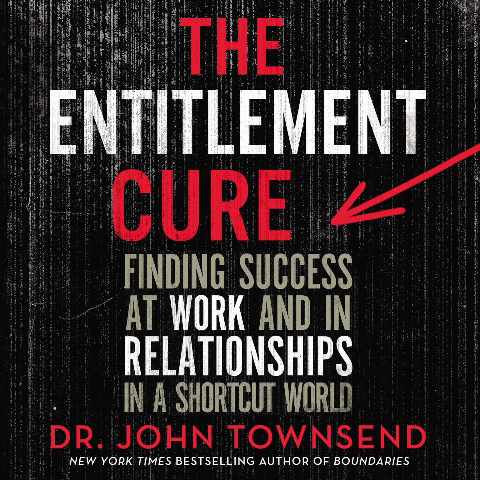 Printable The Entitlement Cure: Finding Success in Doing Hard Things the Right Way Audiobook Cover Art