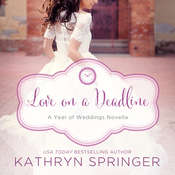 Love on a Deadline: An August Wedding Story Audiobook, by Kathryn Springer