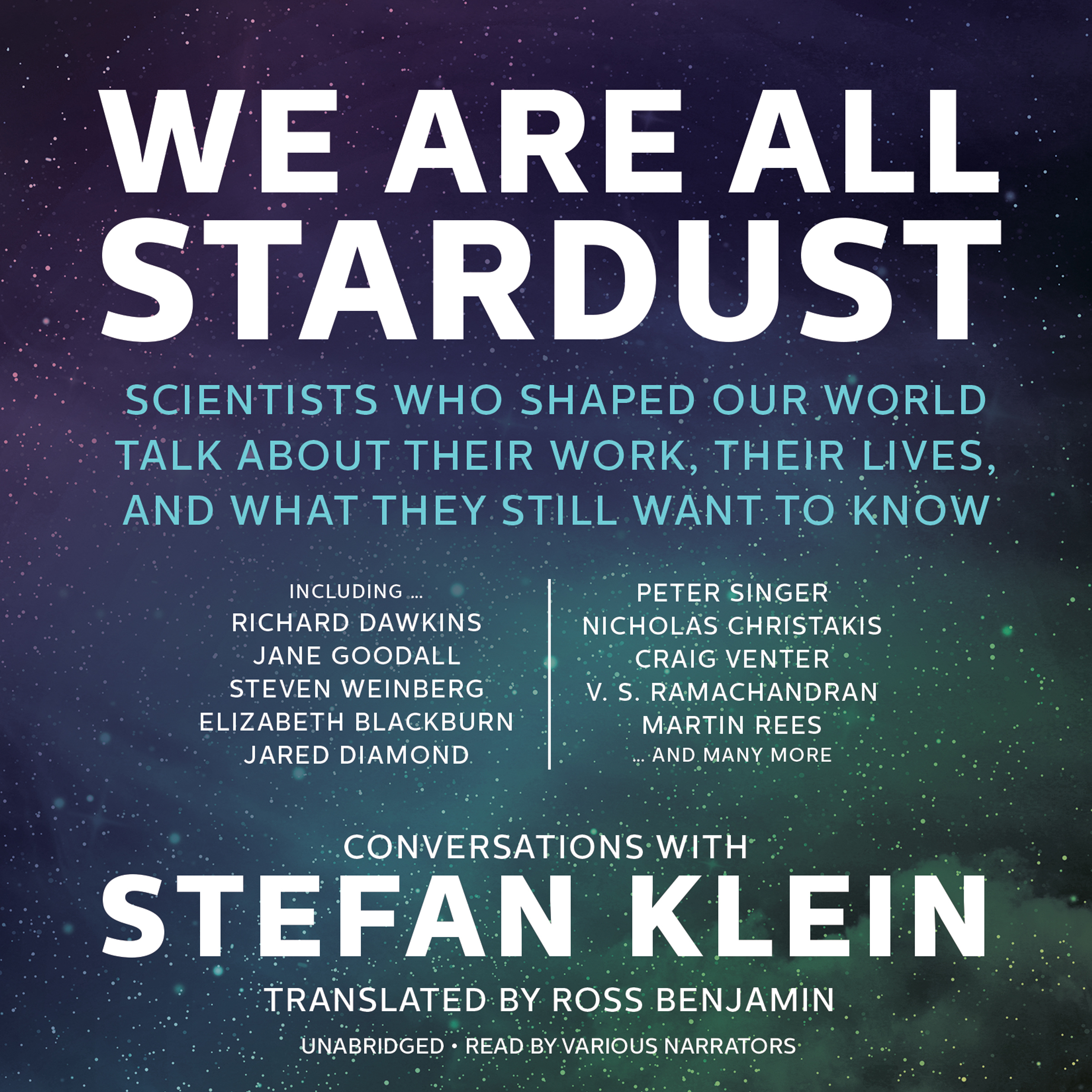 Printable We Are All Stardust: Scientists Who Shaped Our World Talk about Their Work, Their Lives, and What They Still Want to Know Audiobook Cover Art