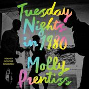 Tuesday Nights in 1980 Audiobook, by Molly Prentiss