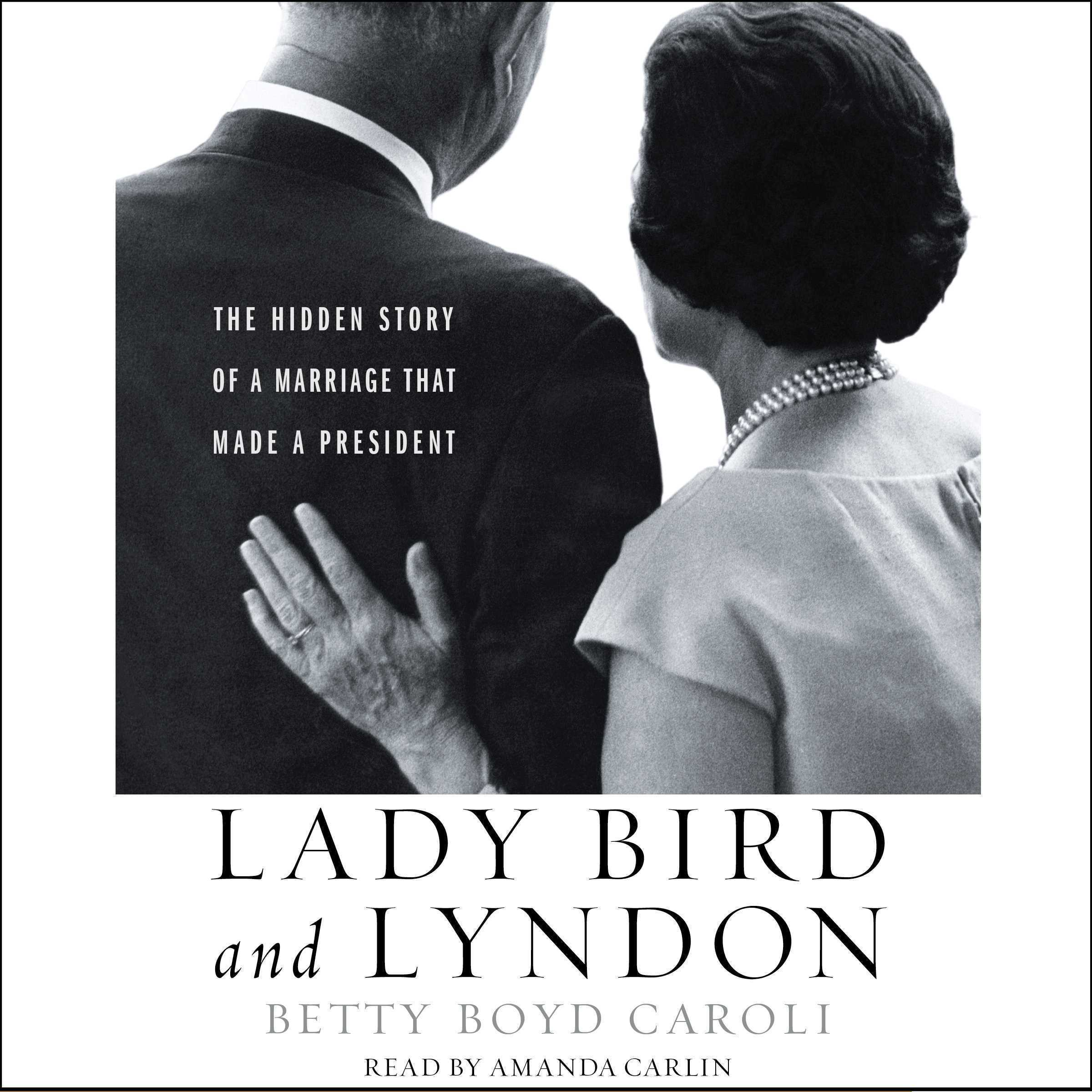 Printable Lady Bird and Lyndon: The Hidden Story of a Marriage That Made a President Audiobook Cover Art
