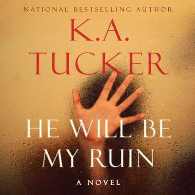 He Will Be My Ruin Audiobook, by K. A. Tucker