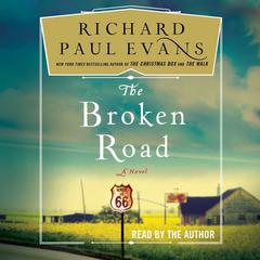 The Broken Road: A Novel Audiobook, by Richard Paul Evans