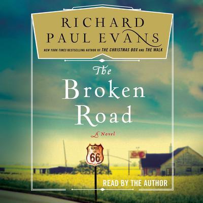 The Broken Road: A Novel Audiobook, by Richard Paul Evans