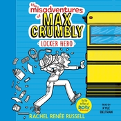 The Misadventures of Max Crumbly 1: Locker Hero, by Rachel Renée Russell