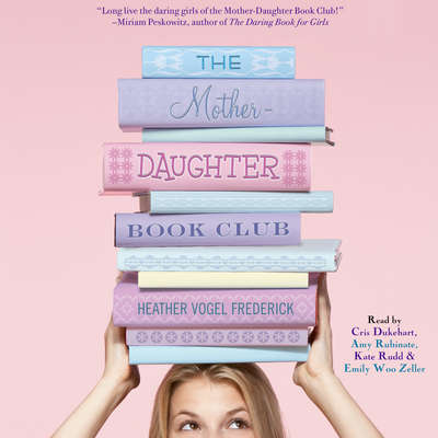 The Mother-Daughter Book Club Audiobook, by Heather Vogel Frederick