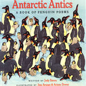 Antarctic Antics: A Book of Penguin Poems, by Judy Sierra