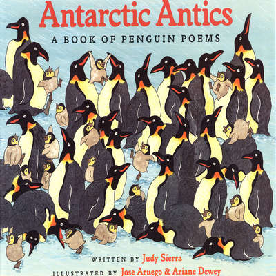 Antarctic Antics: A Book of Penguin Poems Audiobook, by Judy Sierra