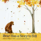 Bear Has a Story to Tell, by Philip C. Stead