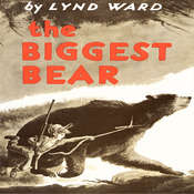The Biggest Bear Audiobook, by Lynd Ward