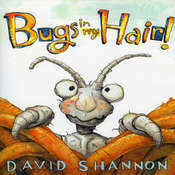 Bugs in My Hair!, by David Shannon