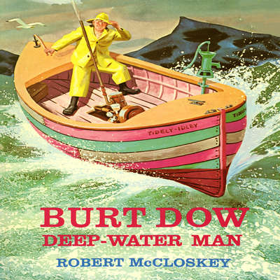 Burt Dow: Deep Water Man Audiobook, by Robert McCloskey