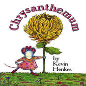 Chrysanthemum, by Kevin Henkes