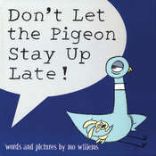 Don't Let the Pigeon Stay Up Late, by Mo Willems