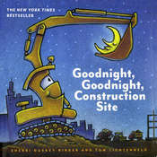 Goodnight, Goodnight, Construction Site, by Sherri Duskey Rinker