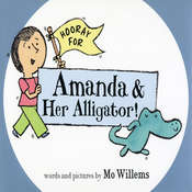 Hooray for Amanda and Her Alligator, by Mo Willems
