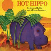 Hot Hippo, by Mwenye Hadithi