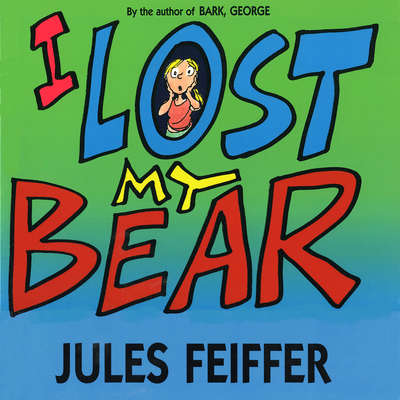 I Lost My Bear Audiobook, by Jules Feiffer