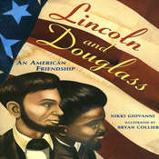 Lincoln and Douglass: An American Friendship, by Nikki  Giovanni