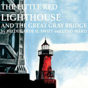 The Little Red Lighthouse and the Great Gray Bridge, by Hildegarde H. Swift, Lynd Ward