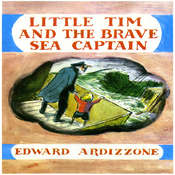 Little Tim and the Brave Sea Captain, by Edward Ardizzone