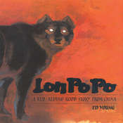 Lon Po Po: A Red-Riding Hood Story from China, by Ed Young