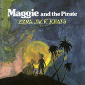 Maggie and the Pirate, by Ezra Jack Keats