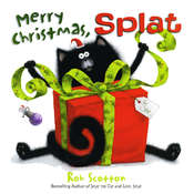 Merry Christmas, Splat, by Rob Scotton