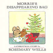 Morris's Disappearing Bag, by Rosemary Wells