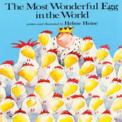 The Most Wonderful Egg in the World, by Helme Heine