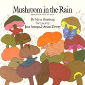 Mushroom in the Rain, by Mirra Ginsburg