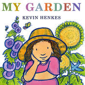 My Garden, by Kevin Henkes