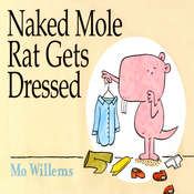 Naked Mole Rat Gets Dressed Audiobook, by Mo Willems